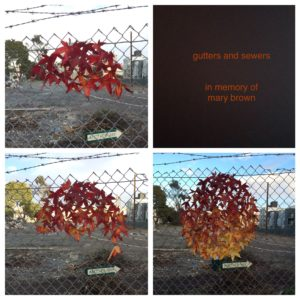 "Image in four parts showing red and gold leaves arranged in a chainlink fence. Upper right panel says ""gutters and sewers: in memory of mary brown."""